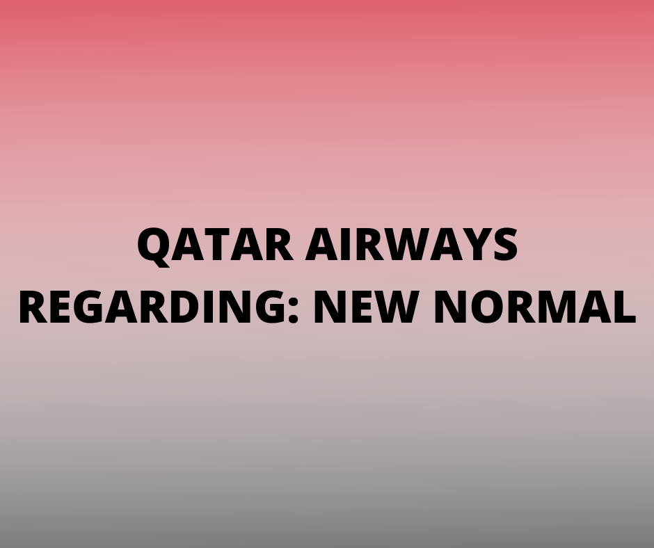 Qatar Airways Advisory New Normal
