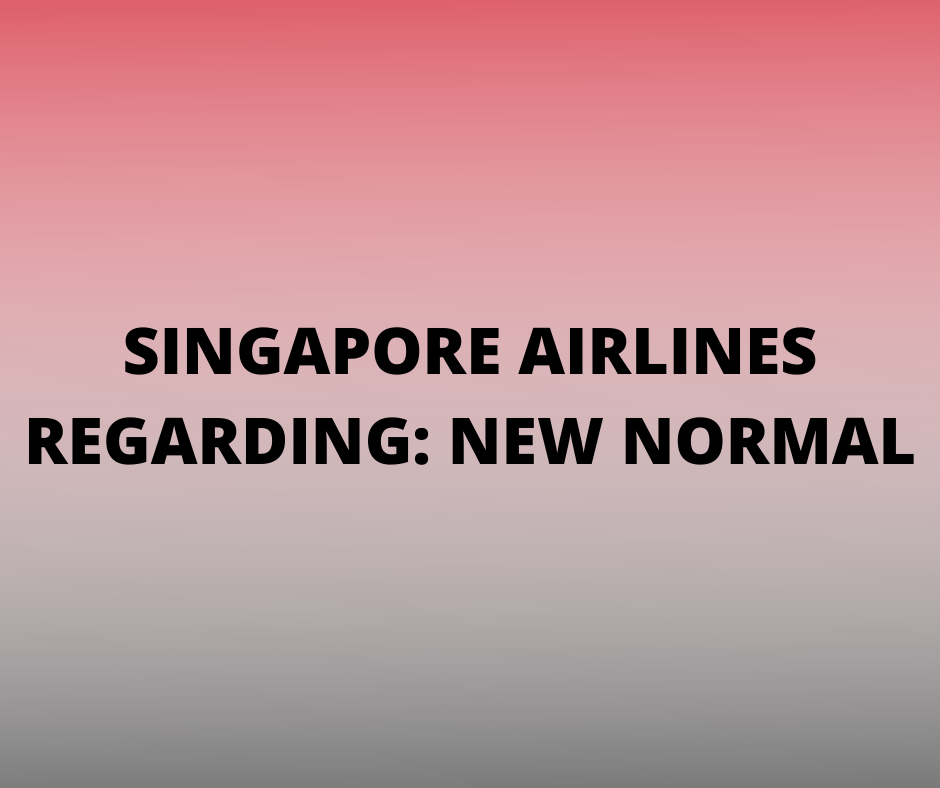 Singapore Airlines Advisory New Normal