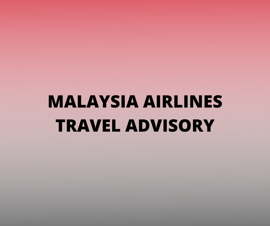 MALAYSIAN AIRLINES TRAVEL ADVISORY