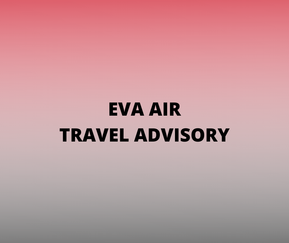 EVA AIR TRAVEL ADVISORY